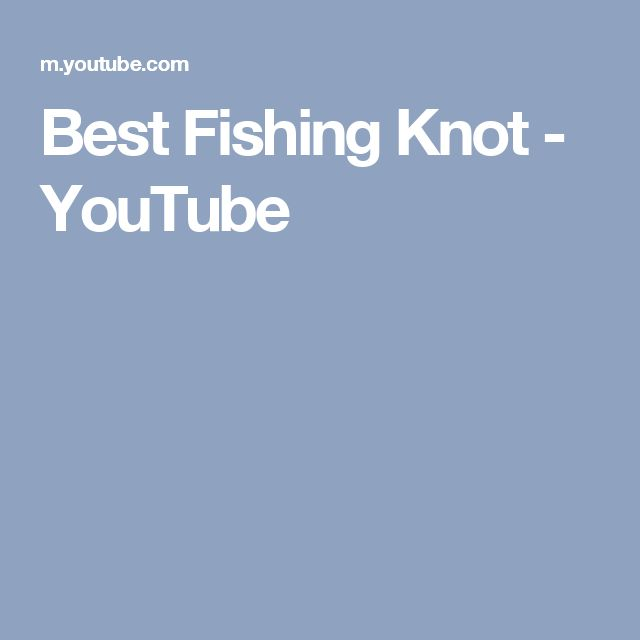 Best Fishing Knot - YouTube