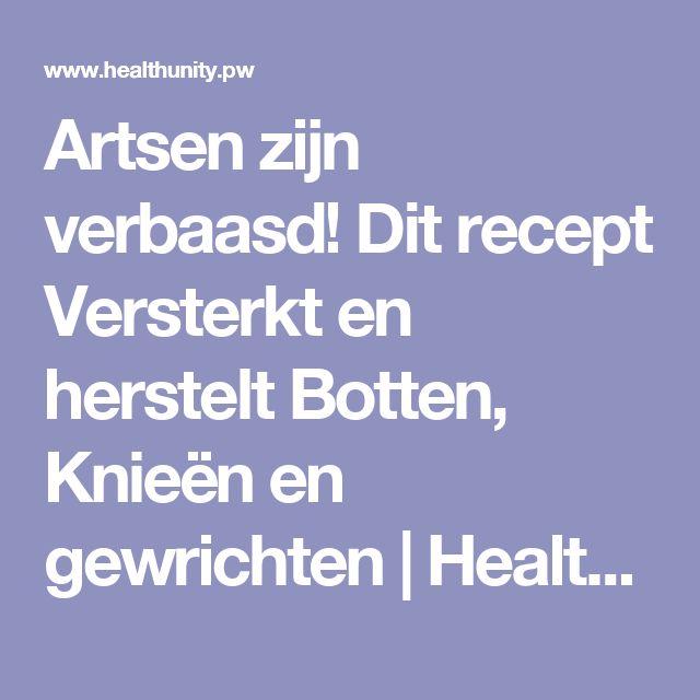 Artsen zijn verbaasd! Dit recept Versterkt en herstelt Botten, Knieën en gewrichten | Health Unity