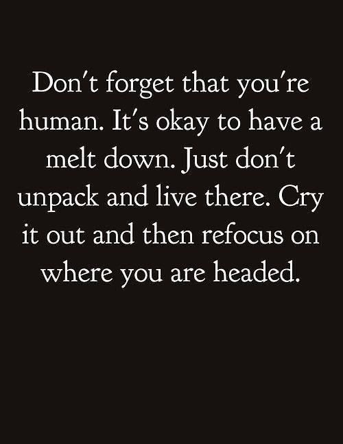 Don't forget your human. Just don't stay there. #affirmation #quote