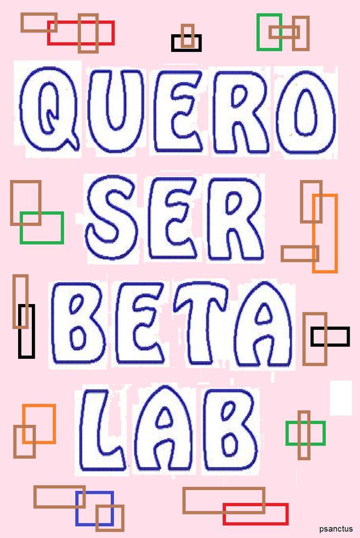 #BETA LAB QUERO SER!!!