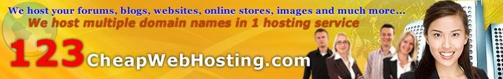 123 cheap web hosting service host your multiple domain names, forums, blogs, websites, online stores, images and more