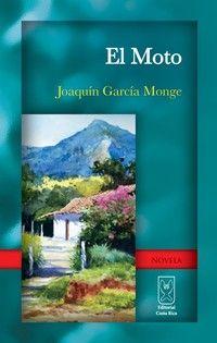 Joaquín García Monge es considerado el creador de la novela realista costarricense, como se manifiesta en El Moto (1900) y sus otras publicaciones: Las hijas del campo, Abnegación y La mala sombra y otros sucesos.  De venta en nuestra tienda