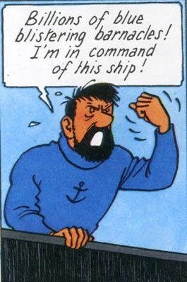 Captain Archibald Haddock (French: Capitaine Haddock) is a fictional character in The Adventures of Tintin, the comics series by Belgian cartoonist Hergé. He is Tintin's best friend, a seafaring Merchant Marine Captain.