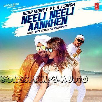 Neeli Neeli Aankhen Song Free Download,Neeli Neeli Aankhen Punjabi Mp3 Song,Neeli Neeli Aankhen Deep Money New Song Download,Neeli Neeli Aankhen Song