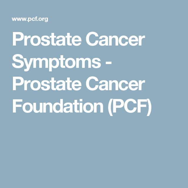 Prostate Cancer Symptoms - Prostate Cancer Foundation (PCF)