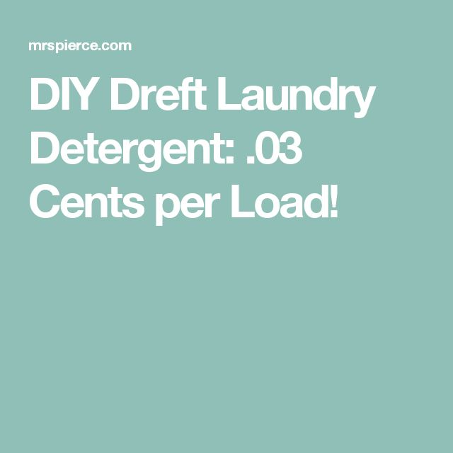 DIY Dreft Laundry Detergent: .03 Cents per Load!