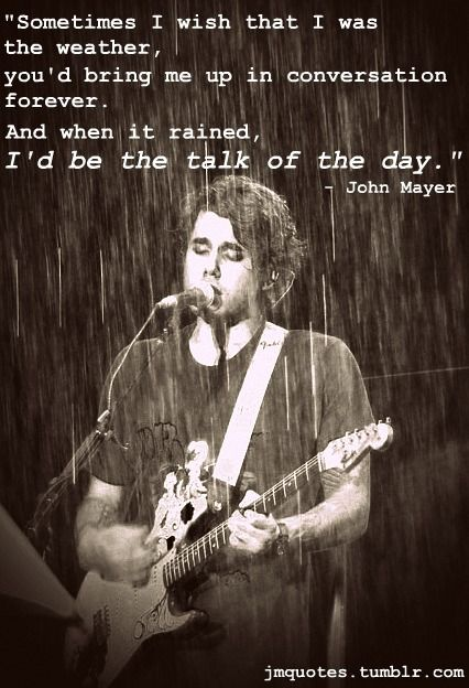 I Love You Quotes John Mayer : john mayer quotes Tumblr: Icm Mayer, Gift, Mayer 101, John Mayer ...