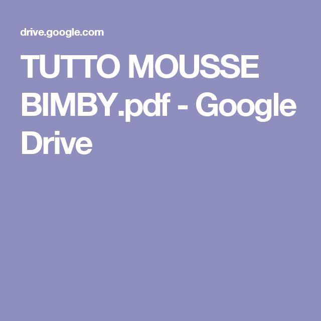 TUTTO MOUSSE BIMBY.pdf - Google Drive
