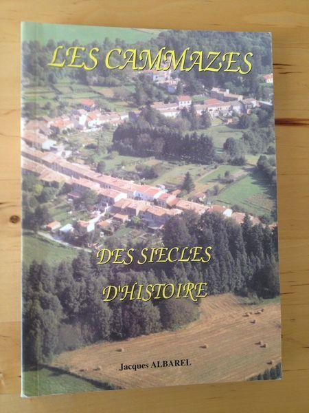 #histoire #régionalisme #France #Tarn : Les Cammazes - Des siècles d'histoire - Jacques Albarel. Imprimerie Augé édition, 1998. 272 pp. brochées. Tirage à 500 exemplaires.