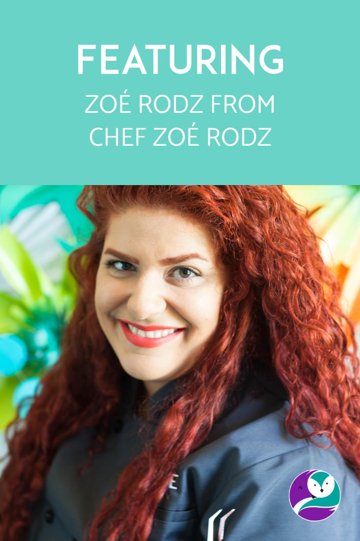 Today on the blog, I feature Chef Zoé Rodz. I love her bright, fun, colourful brand and I admire that she knows her niche so well. We have become good friends, and I can promise that she's got a bubbly personality and a big, generous heart – you're going to love her.