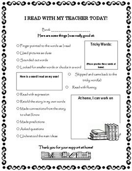 This is a great tool for not only teacher assessment, but to send home with the child so the parent's/guardian can see exactly what their child is doing while reading. Included are spaces to check off what the child did while reading, as well as spaces to fill in what you'd like to see them work on.