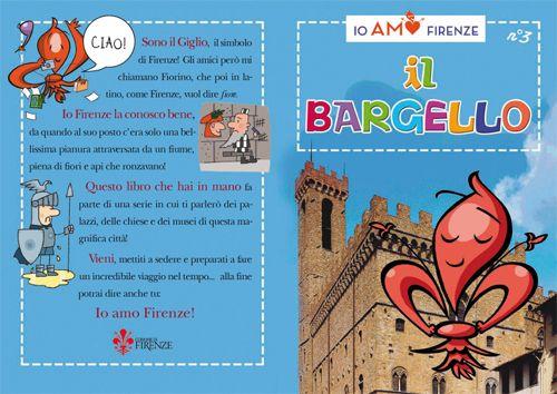 Io Amo Firenze: il Bargello Terzo volumetto della collana Io amo Firenze