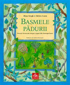 Basmele pădurii - de Rina Singh, Helen Cann; Varsta: 3-12 ani; Arborii sunt casa pentru pasari, insecte sau animale, sunt adaposturi primitoare din fata ploii sau a soarelui de vara, sunt ascunzisuri minunate pentru copii si jocurile lor. V-aţi gandit vreodata la un copac ca la un prieten? Nu cumva si copacii au ganduri si amintiri, ori poate chiar vorbesc si i-am auzi daca i-am asculta cu destula atentie? Rina Singh ne propune sa regandim relatia noastra cu arborii si padurea.