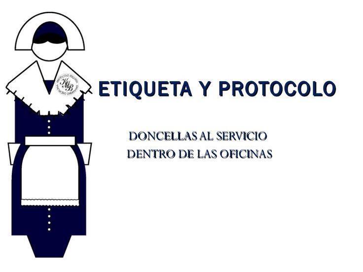 etiqueta-y-protocolo-doncellas-de-oficinas by Karen M. Bonilla Flores via Slideshare