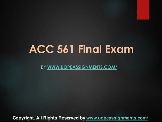 Want to be a straight 'A' student? Join us and experience it by yourself. http://www.UopeAssignments.com/ provide ACC 561 Final Exam Latest University of Phoenix Final Exam Study Guide and Entire   Course question with answers. LAW, Finance, Economics and Accounting Homework Help, University of Phoenix Final Exam Study Guide, UOP Homework Help etc. Complete A grade tutorials.