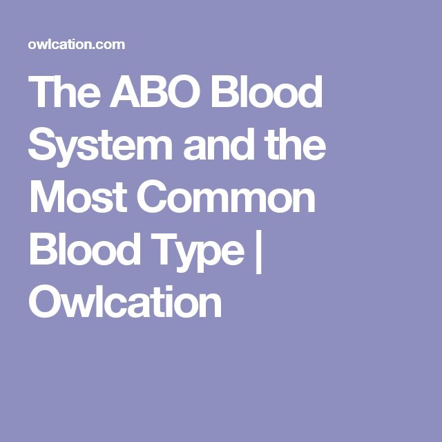 The ABO Blood System and the Most Common Blood Type | Owlcation