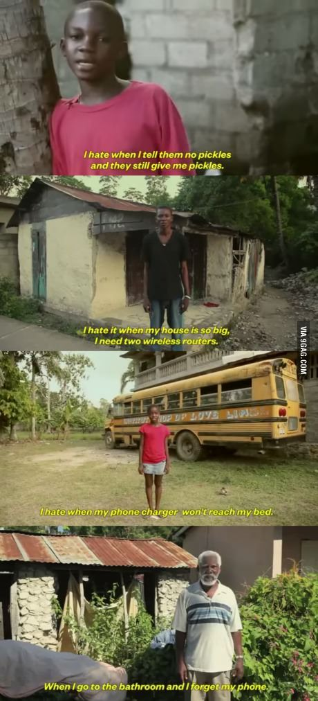 First world problems read by third world people -  perspective is everything