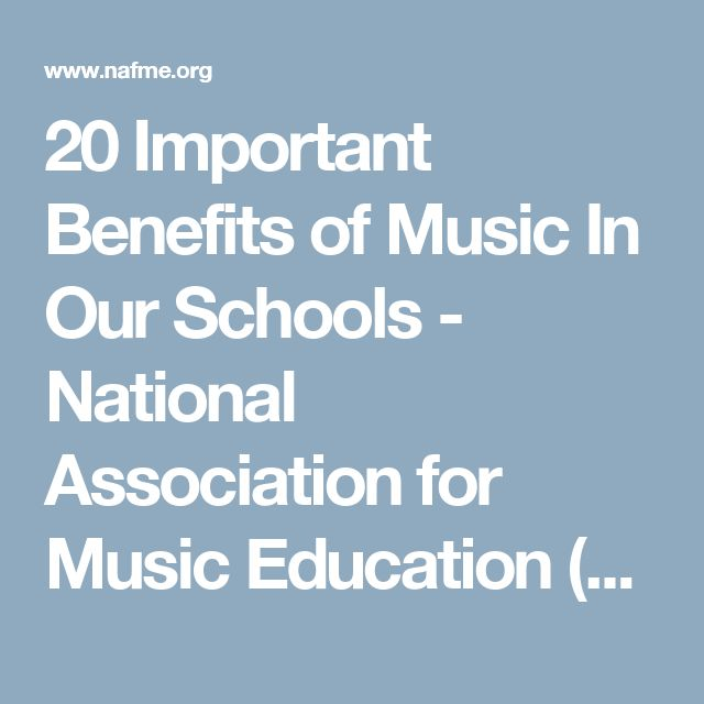20 Important Benefits of Music In Our Schools - National Association for Music Education (NAfME)