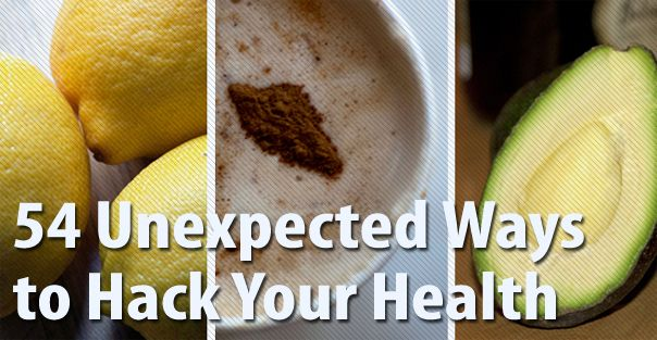 54 Unexpected Ways to Hack Your Health