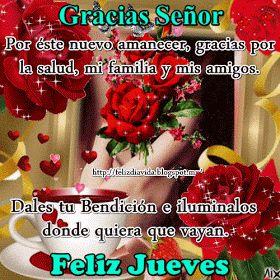 Gracias Señor por este nuevo amanecer, gracias por la salud, mi familia y mis amigos dales tu Bendición e iluminalos donde...