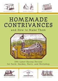 """""""Labor-Saving DIY Projects for Any Homestead"""" from Homemade Contrivances and How to Make Them from Skyhorse Publishing"""