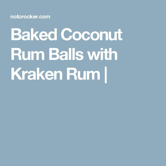 Baked Coconut Rum Balls with Kraken Rum |