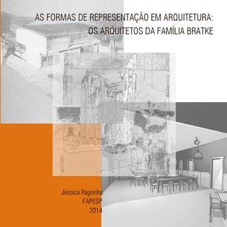 """Representacão em arquitetura: arquitetos da família Bratke  Caderno ilustrado, produto da pesquisa FAPESP """"As formas de representação em arquitetura: os arquitetos da família Bratke"""""""