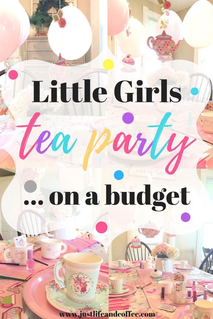 Little Girls Tea Party Birthday Theme On A Budget Just Life And Coffee In 2020 Tea Party Birthday Theme Girls Tea Party Birthday Princess Tea Party Birthday