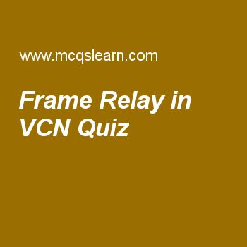 Frame Relay in VCN Quiz