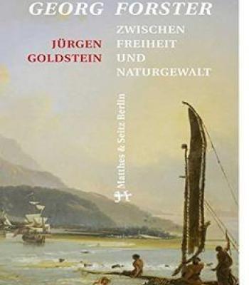 Georg Forster: Zwischen Freiheit Und Naturgewalt PDF