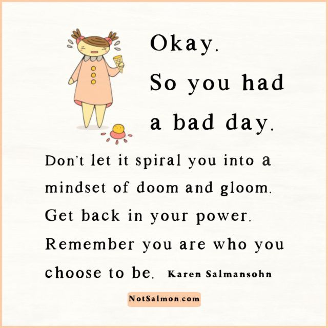 Having A Bad Day 19 Motivating Quotes To Turnaround Bad Days Bad Day Quotes Fun Quotes Funny Family Quotes Funny