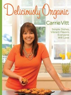 Delicious Organic cookbook by Carrie Vitt - resource for organic recipes