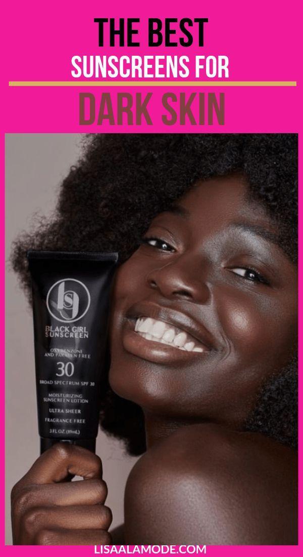 Best Sunscreens For Dark Skin In 2020 Black Skin Care Dark Skin Makeup Best Sunscreens