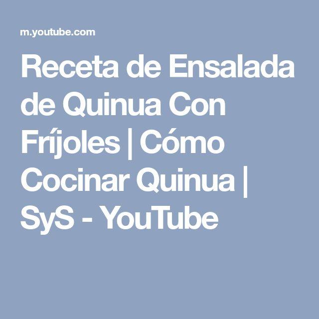 Receta de Ensalada de Quinua Con Fríjoles | Cómo Cocinar Quinua | SyS - YouTube
