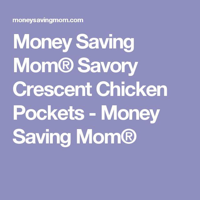 Money Saving Mom® Savory Crescent Chicken Pockets - Money Saving Mom®