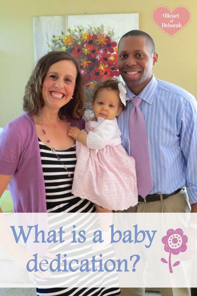 What is a Baby Dedication? Why we decided to dedicate our baby at church - Christian Parenting @ Heart of Deborah