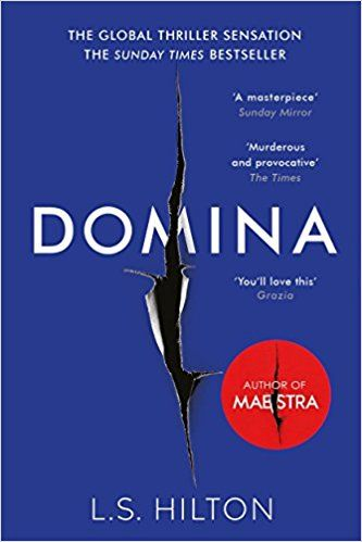 Domina: More dangerous. More shocking. The thrilling new bestseller from the author of MAESTRA (Maestra 2): Amazon.co.uk: LS Hilton: 9781785760853: Books