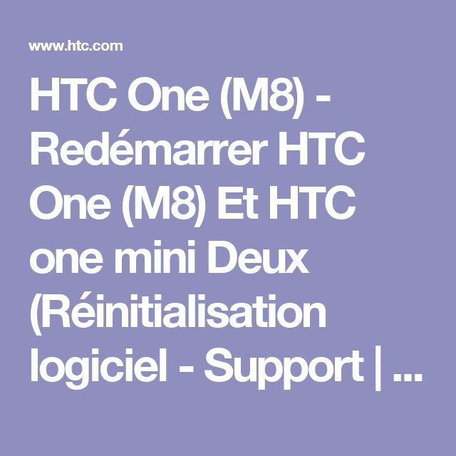 HTC One (M8) - Redémarrer HTC One (M8) Et HTC one mini Deux (Réinitialisation logiciel - Support   HTC France
