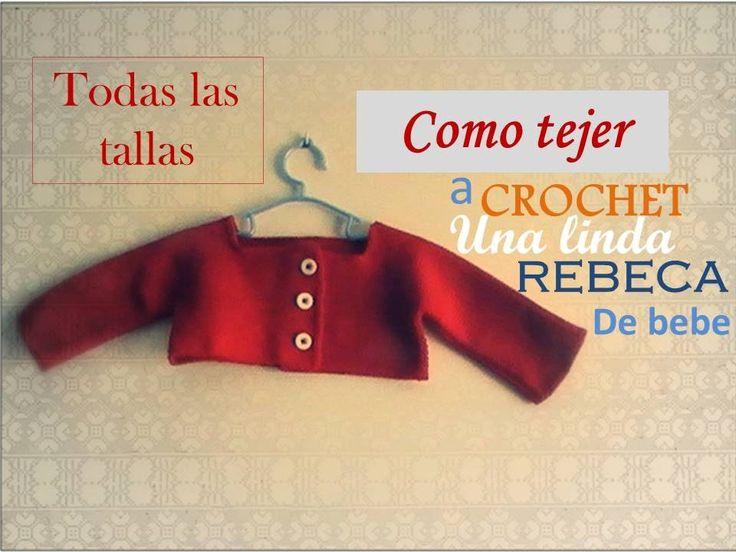 Como tejer a CROCHET una rebeca de bebe TODAS LAS TALLAS (diestro)