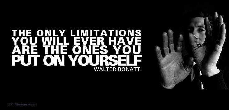 the only limits you will ever have are the ones you put on yourself (Walter Bonatti) gli unici limiti che abbiamo sono quelli che ci poniamo  (1724×827)