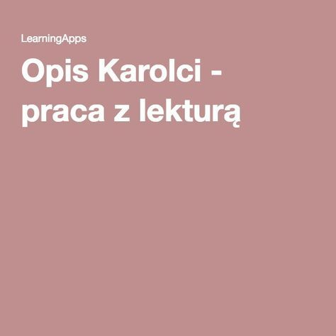 Opis Karolci - praca z lekturą