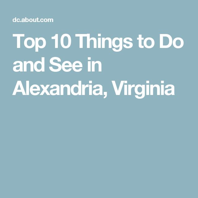 17 Best Images About Alexandria Virginia On Pinterest