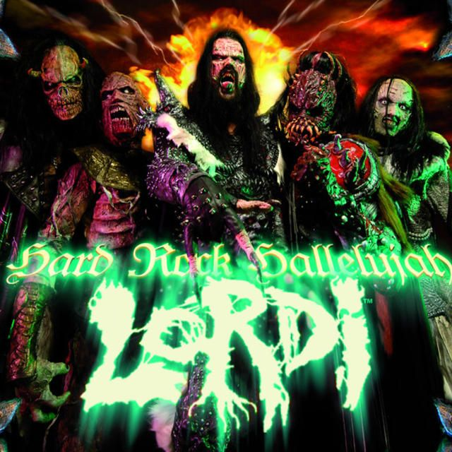 "Lordi ""Hard Rock Hallelujah"" - A song that changed my life and my taste of music. Still love it <3"
