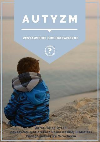 Zestawienie literatury dostępnej w Dolnośląskiej Bibliotece Pedagogicznej we Wrocławiu