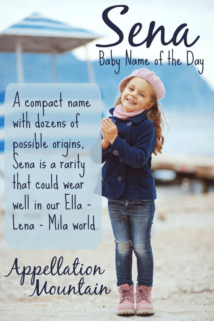 A compact name with dozens of possible origins, Sena is a rarity that could wear well in our Ella - Lena - Mila world.