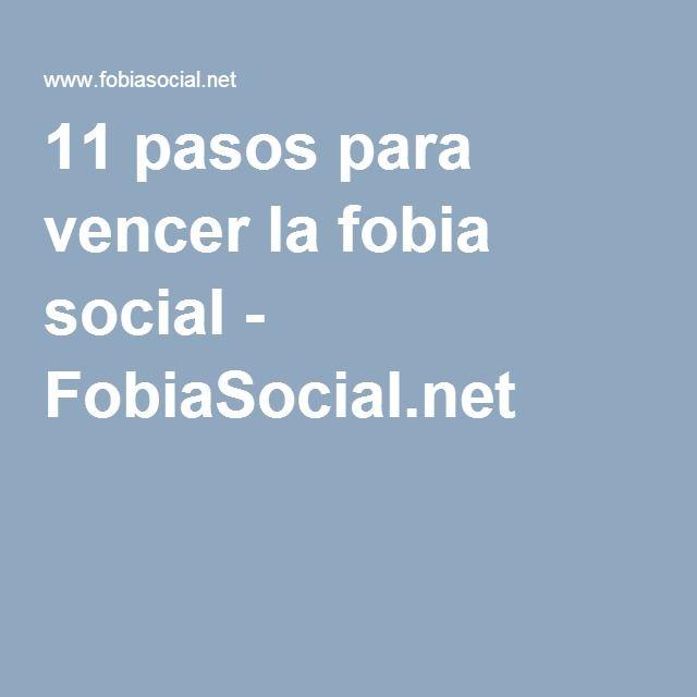 11 pasos para vencer la fobia social - FobiaSocial.net