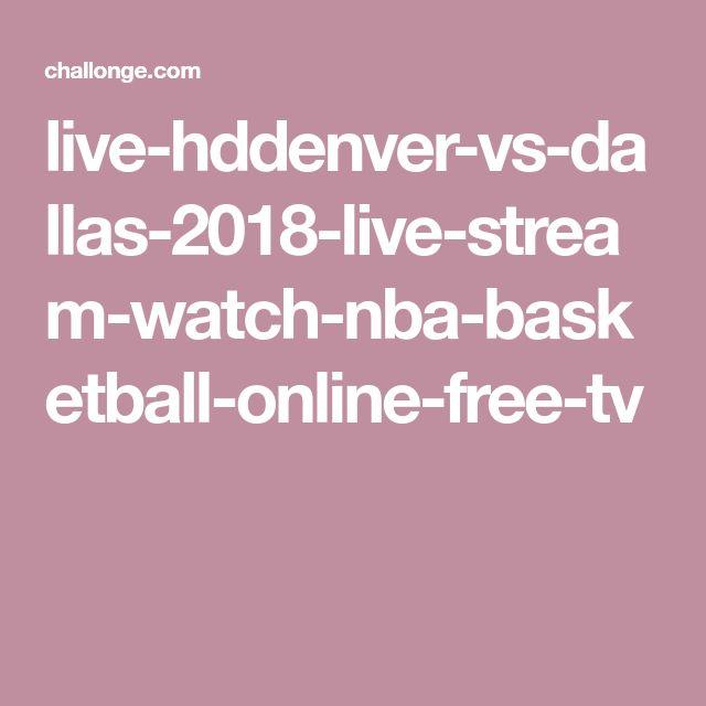 live-hddenver-vs-dallas-2018-live-stream-watch-nba-basketball-online-free-tv