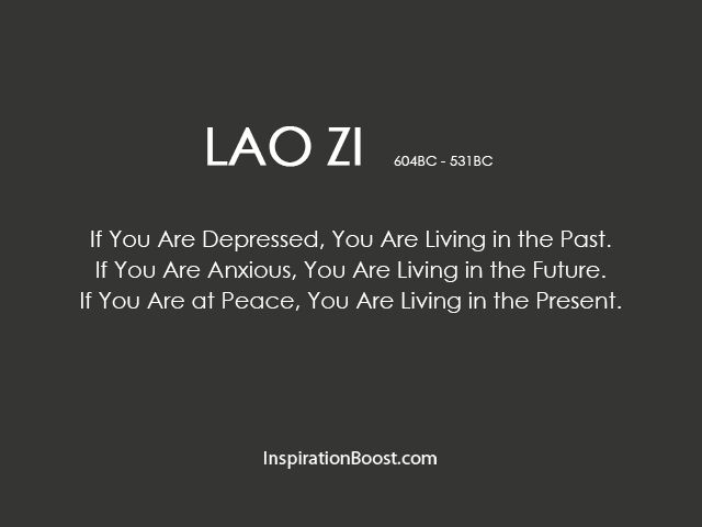 Lao Zi Live in Present Quotes | Inspiration Boost