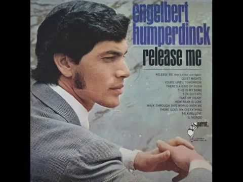 Engelbert Humperdinck Release Me Youtube Favorite