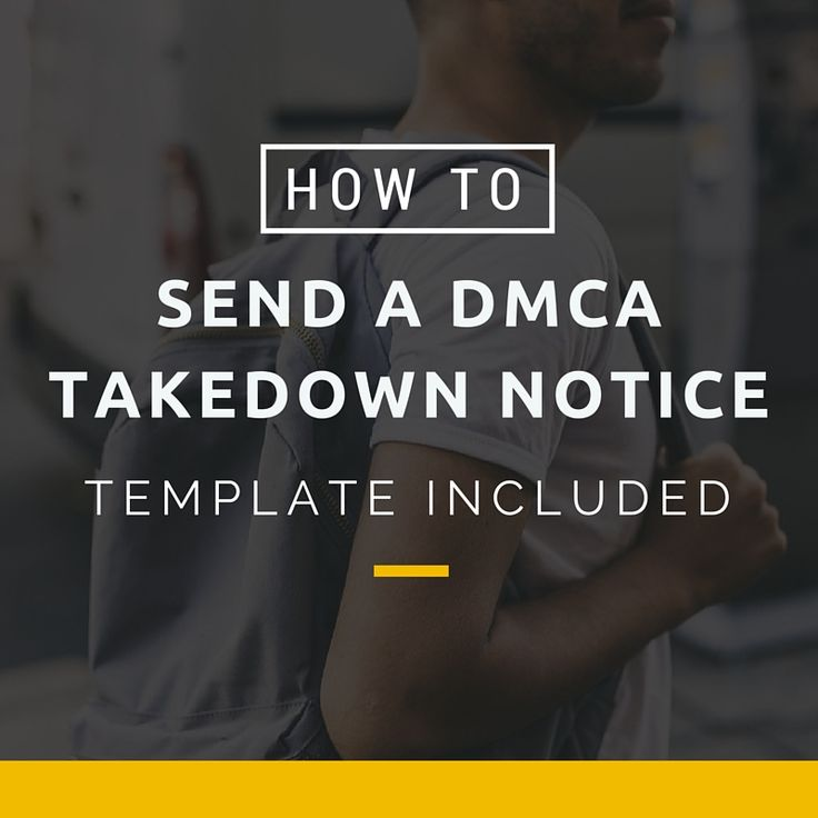 How To Send A Dmca Takedown Notice StepByStep Instruction With